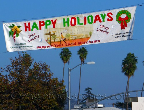 Eagle Rock Chamber of Commerce and Councilmember Jose Huizar remind you to shop and eat locally for the holidays