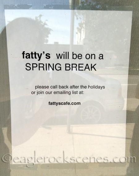 Fatty's is on break... again